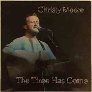 Christy Moore - The Time Has Come download