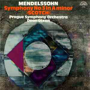"Mendelssohn - Prague Symphony Orchestra, Dean Dixon  - Symphony No. 3 In A Minor ""Scotch"" download"