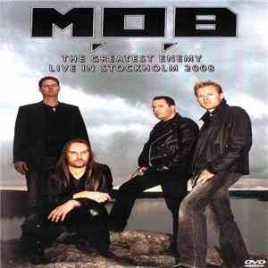 M.O.B - The Greatest Enemy - Live In Stockholm 2008 download