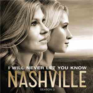 Nashville Cast - I Will Never Let You Know download