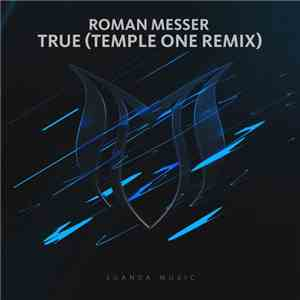 Roman Messer - True (Temple One Remix) download